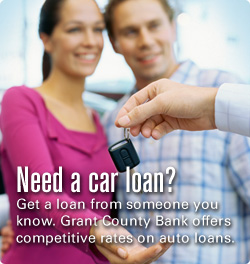 Need a car loan? Get a loan from someone you know. Grant County Bank offers competitive rates on auto loans.